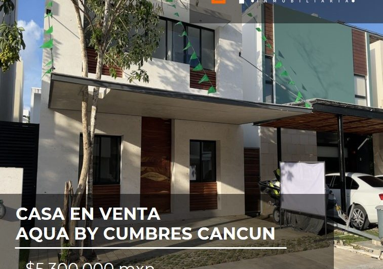 Casa en Venta Residencial Aqua by Cumbres